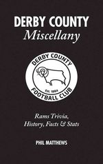 Derby County Miscellany by Phil Matthews