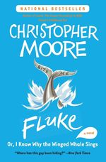 Fluke: Or, I Know Why the Winged Whale Sings by Christopher Moore